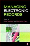 Managing Electronic Records, Catherine Hare, Julie McLeod, 1856045501