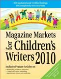 Magazine Markets for Children's Writers 2010, , 1889715506