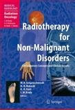 Radiotherapy for Non-Malignant Disorders : Contemporary Concepts and Clinical Results, , 354062550X