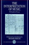 The Interpretation of Music : Philosophical Essays, , 019823550X