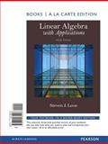 Linear Algebra with Applications, Books a la Carte Edition, Leon, Steven J., 0321985508