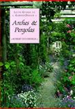 Lett's Arches and Pergolas, Robert Ditchfield, 1558595503