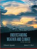 Understanding Weather and Climate, Aguado, Edward and Burt, James E., 0321595505