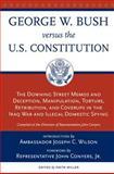 George W. Bush Versus the U. S. Constitution, , 0897335503