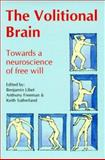 The Volitional Brain, Benjamin Libet and Anthony Freeman, 0907845509