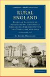 Rural England : Being an Account of Agricultural and Social Researches Carried Out in the Years 1901 And 1902, Haggard, H. Rider, 1108025501