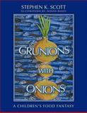 Grunions with Onions, Stephen K. Scott, 1463445504