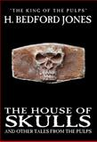 The House of Skulls and Other Tales from the Pulps, H. Bedford-Jones, 1557425507