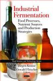 Industrial Fermentation: Food Processes, Nutrient Sources and Production Strategies, , 1608765504