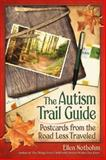The Autism Trail Guide, Ellen Notbohm, 1932565507