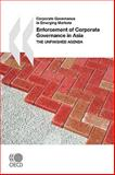 Enforcement of Corporate Governance in Asia : The Unfinished Agenda, Organisation for Economic Co-operation and Development Staff, 9264035508