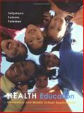 Health Education : Elementary and Middle School Applications, Telljohann, Susan Kay and Wolford Symons, Cynthia, 0072555505