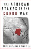 The African Stakes of the Congo War, , 0312295502