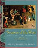 Sources of the West Vol. I : Readings in Western Civilization, Kishlansky, Mark A. and Stater, Victor Louis, 0321105508