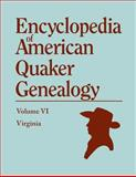 Encyclopedia of American Quaker Genealogy Vol. VI : Virginia Meetings, Hinshaw, William Wade, 0806305509