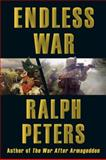 Endless War, Ralph Peters, 0811705501