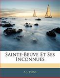 Sainte-Beuve et Ses Inconnues, A. J. Pons, 1142505502