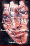 Damaged, but Not Destroyed : Reconciling Abused Women for Christ, Carver, Stephanie, 1889925500