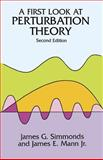 A First Look at Perturbation Theory, Simmonds, James G. and Mann, James E., Jr., 0486675513