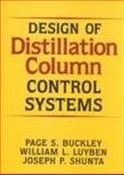 Design of Distillation Column Control Systems, Luyben, William L. and Buckley, Page S., 0713135514