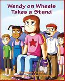Wendy on Wheels Takes a Stand, Angela Ruzicka, 0983345511