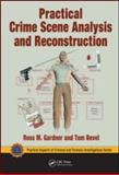 Practical Crime Scene Analysis and Reconstruction, Gardner, Ross M. and Bevel, Tom, 1420065513