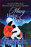 Mary Had a Baby, Cheryl A. Kirk-Duggan, 1426795513