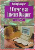Getting Ready for a Career as an Internet Designer, Bill Lund, 1560655518