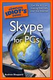 The Complete Idiot's Guide to Skype for PCs, Andrew Sheppard, 159257551X