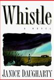 Whistle, Janice Daugharty, 0060175516