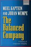 The Balanced Company : A Corporate Integrity Theory, Kaptein, Muel and Wempe, Johan, 0199255512