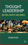 Thought Leadership : Moving Hearts and Minds, Ryde, Robin, 0230525512