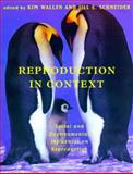 Reproduction in Context : Social and Environmental Influences on Reproduction, , 0262515512