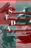 Statistics, Testing, and Defense Acquisition : New Approaches and Methodological Improvements, National Research Council Staff, 0309065518
