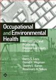 Occupational and Environmental Health : Recognizing and Preventing Disease and Injury, , 0781755514