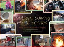 Problem Solving Photo Scenes, Pitti, Mary and Begley, Elizabeth, 1416405518