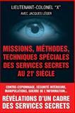 Missions, Methodes, Techniques Speciales des Services Secrets Au 21e Siecle, Lieutenant- X and Jacques Léger, 1482745518