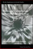 Politics and the Intellectuals : Conversations with Irving Howe, , 1557535515
