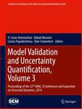Model Validation and Uncertainty Quantification : Proceedings of IMAC-XXXII a Conference and Exposition on Structural Dynamics 2014, , 3319045512