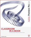 Adobe Premiere Pro 2. 0 Classroom in a Book, Adobe Creative Team, 0321385519