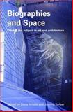 Biographies and Space : Placing the Subject in Art and Architecture, Sofaer, 0415365511