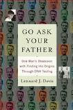 Go Ask Your Father, Lennard J. Davis, 0553805517