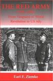 The Red Army, 1918-1941 : From Vanguard of World Revolution to America's Ally, Ziemke, Earl Frederick, 0714655511
