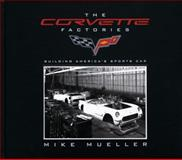 The Corvette Factories, Mike Mueller, 0760335516