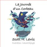 La Journe d un Corbeau, Scott Lewis, 1478325518