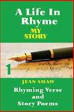 A Life in Rhyme - My Story, Jean Shaw, 1495465519