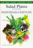 Salad Plants for Your Garden and How to Grow Them, Roger Phillips and Martyn Rix, 0330355511