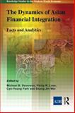 The Dynamics of Asian Financial Integration : Facts and Analytics, , 0415595517