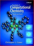 Essentials of Computational Chemistry : Theories and Models, Cramer, Christopher J., 0471485519