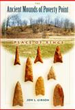 The Ancient Mounds of Poverty Point, Jon L. Gibson, 0813025516